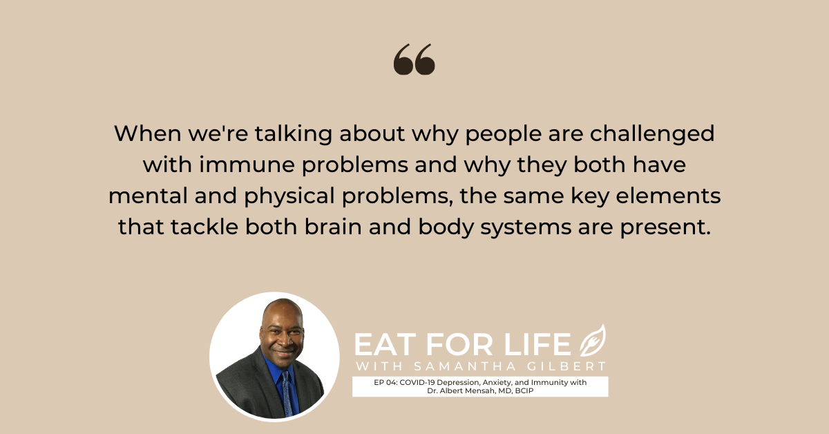 EP 04: COVID-19 Depression, Anxiety, and Immunity with Dr. Albert Mensah, MD, BCIP