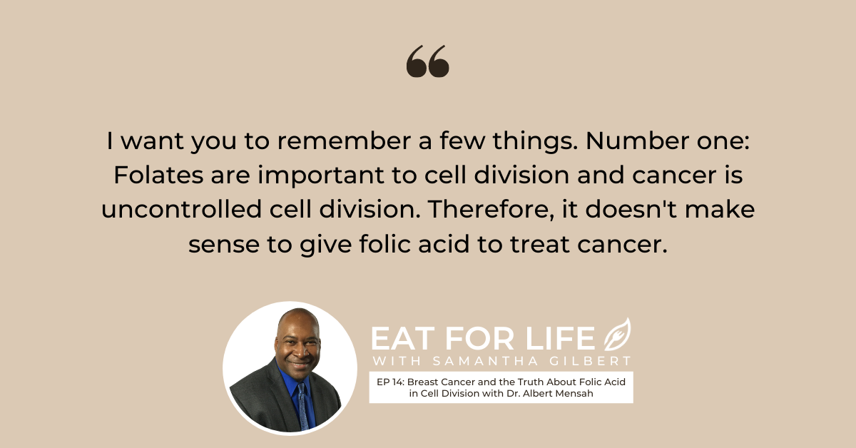EP 14: Breast Cancer and the Truth About Folic Acid in Cell Division with Dr. Albert Mensah