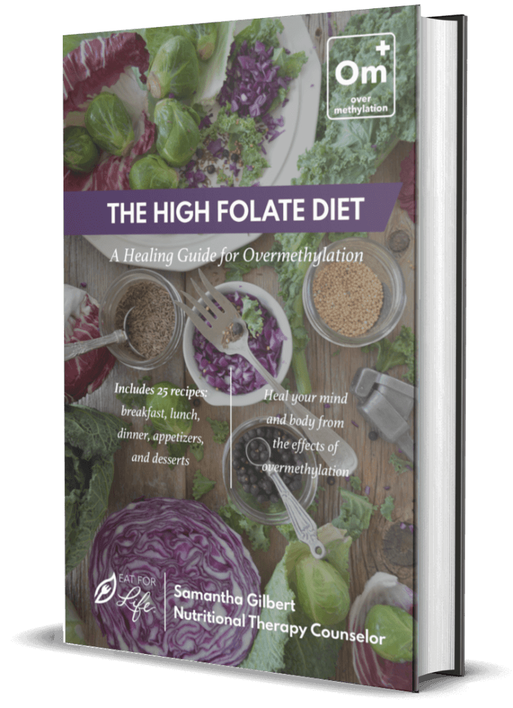 The High Folate Diet Cookbook A Healing Guide for Overmethylation